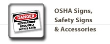 OSHA Signs, Safety Signs & Accessories