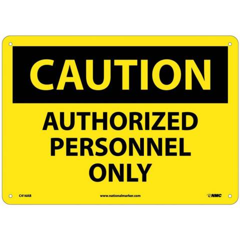 "NMC C416AB Caution Authorized Personnel Only Sign - Standard Aluminum, 10"" x 14"""